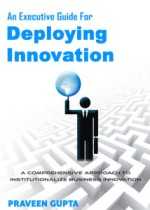 An Executive Guide for Deploying Innovation